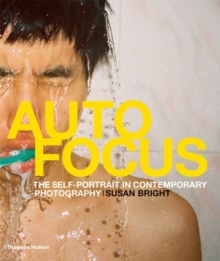 Auto Focus : The Self-Portrait in Contemporary Photography, Hardback Book