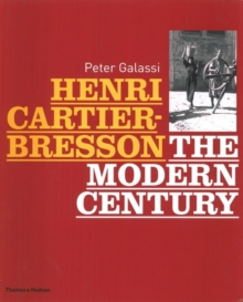 Henri Cartier-Bresson : The Modern Century, Hardback Book