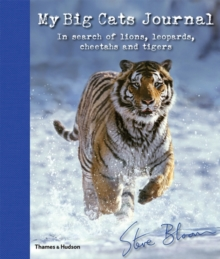 My Big Cats Journal : In Search of Lions, Leopards, Cheetahs and Tigers, Hardback Book