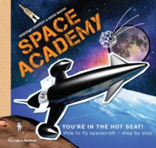 Space Academy : How to Fly Spacecraft Step by Step, Paperback Book