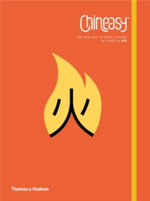 Chineasy : The New Way to Read Chinese, Paperback Book
