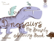 Dinosaurs : My Beastly Activity Book, Paperback Book