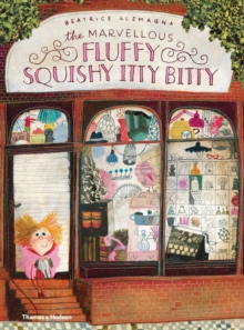 The Marvellous Fluffy Squishy Itty Bitty, Hardback Book