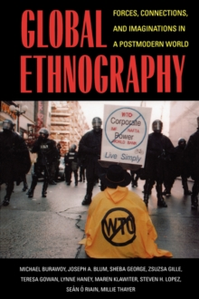 Global Ethnography : Forces, Connections and Imaginations in a Postmodern World, Paperback Book
