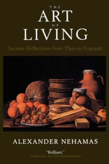 The Art of Living : Socratic Reflections from Plato to Foucault, Paperback Book
