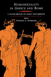 Homosexuality in Greece and Rome : A Sourcebook of Basic Documents, Paperback Book