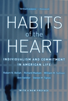 Habits of the Heart : Individualism and Commitment in American Life, Paperback Book