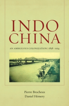 Indochina : An Ambiguous Colonization, 1858-1954, Paperback Book