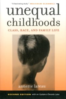 Unequal Childhoods : Class, Race, and Family Life, Paperback Book