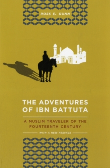 The Adventures of Ibn Battuta : A Muslim Traveler of the Fourteenth Century, Paperback Book