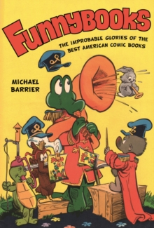Funnybooks : The Improbable Glories of the Best American Comic Books, Paperback Book