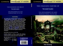 The Changing Nature of Warfare : 1792-1945, Paperback Book