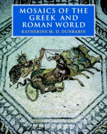 Mosaics of the Greek and Roman World, Paperback Book
