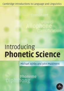 Introducing Phonetic Science, Paperback Book
