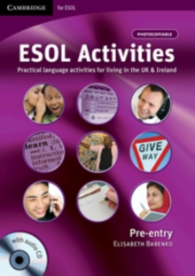 ESOL Activities Pre-entry with Audio CD : Practical Language Activities for Living in the UK and Ireland, Mixed media product Book