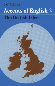 Accents of English : British Isles v. 2, Paperback Book