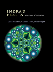 Indra's Pearls : The Vision of Felix Klein, Hardback Book