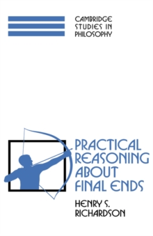 Practical Reasoning About Final Ends