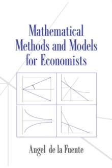 Mathematical Methods and Models for Economists, Paperback Book