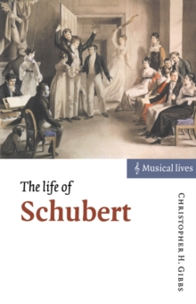 The Life of Schubert, Paperback Book