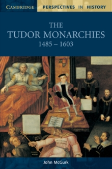 The Tudor Monarchies, 1485-1603, Paperback Book