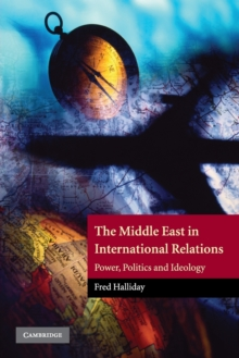 The Middle East in International Relations : Power, Politics and Ideology, Paperback Book
