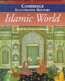 The Cambridge Illustrated History of the Islamic World, Paperback Book