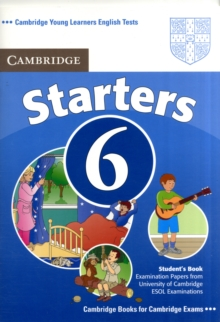Cambridge Young Learners English Tests 6 Starters Student's Book : Examination Papers from University of Cambridge ESOL Examinations No. 6, Paperback Book