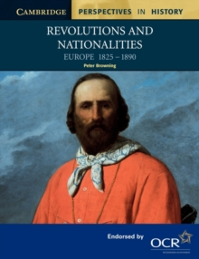 Revolutions and Nationalities : Europe 1825-1890, Paperback Book