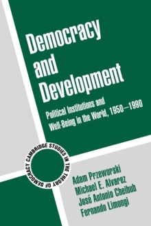 Democracy and Development : Political Institutions and Well-Being in the World, 1950-1990, Paperback Book