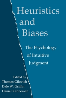 Heuristics and Biases : The Psychology of Intuitive Judgment, Paperback Book