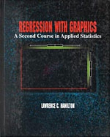 Regression with Graphics : A Second Course in Applied Statistics, Hardback Book