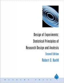 Design of Experiments : Statistical Principles of Research Design and Analysis, Hardback Book