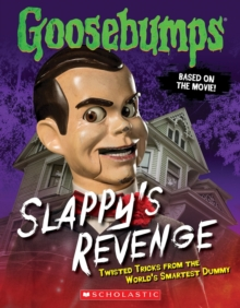Goosebumps: Slappy's Revenge: Twisted Tricks from the World's Smartest Dummy, Paperback Book