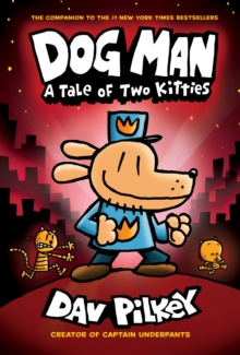 The Adventures of Dog Man: A Tale of Two Kitties, Hardback Book