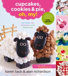 Cupcakes, Cookies, and Pie, Oh My! : New Treats, New Techniques, More Hilarious Fun, Paperback Book