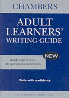 Chambers Adult Learners' Writing Guide : Word-perfect Letters, CVs, Forms and Emails, Paperback Book