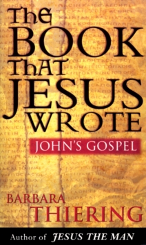 The Book That Jesus Wrote : John's Gospel, Paperback Book