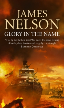 Glory in the Name : A Novel of the Confederate Navy, Paperback Book