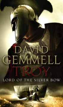 Troy : Lord Of The Silver Bow, Paperback Book