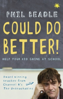 Could Do Better! : Help Your Kid Shine at School, Paperback Book