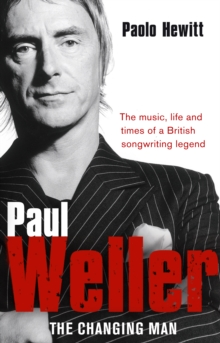 Paul Weller - The Changing Man, Paperback Book