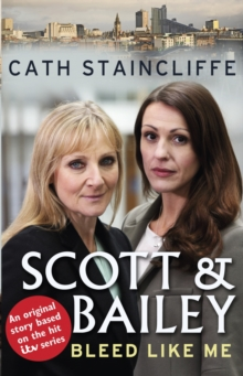 Bleed Like Me : Scott & Bailey Series 2, Paperback Book