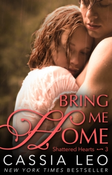 Bring Me Home (Shattered Hearts 3), Paperback Book