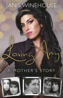 Loving Amy : A Mother's Story, Paperback Book