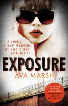 Exposure : The Most Provocative Thriller You'll Read All Year, Paperback Book