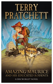 The Amazing Maurice and His Educated Rodents : (Discworld Novel 28), Paperback Book