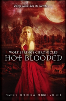 Wolf Springs Chronicles : Hot Blooded, Paperback Book