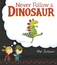 Never Follow a Dinosaur, Paperback Book