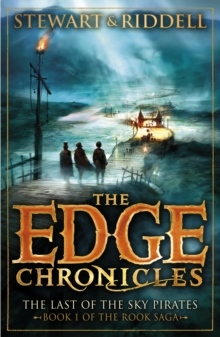 The Last of the Sky Pirates : The Edge Chronicles Re-issue, Paperback Book